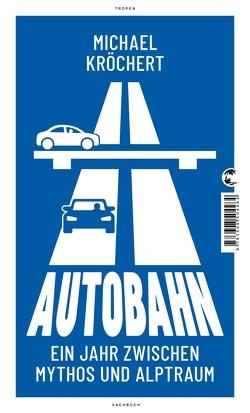 Autobahn von Kröchert,  Michael