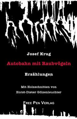 Autobahn mit Raubvögeln von Gölzenleuchter,  Horst Dieter, Krug,  Josef