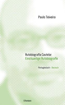 Autobiografia Cautelar /Einstweilige Autobiografie von Graca,  Niki, Teixeira,  Paulo