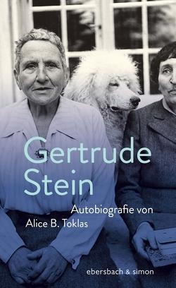 Autobiografie von Alice B.Toklas von Beek,  Roseli Bontjes van, Beek,  Saskia Bontjes van, Stein,  Gertrude