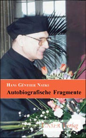 Autobiografische Fragmente von Natke,  Hans G