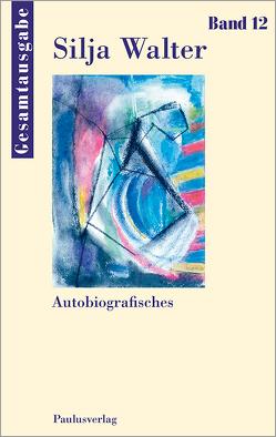 Autobiografisches von Walter,  Silja, Wolitz,  Ulrike