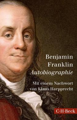 Autobiographie von Auerbach,  Berthold, Foerster,  Heinz, Franklin,  Benjamin, Harpprecht,  Klaus