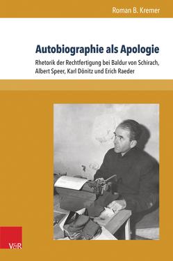 Autobiographie als Apologie von Kremer,  Roman B.