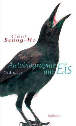 Autobiographie aus Eis von Drawert,  Kurt, Park,  Kyunghee, Seung-Ho,  Choi
