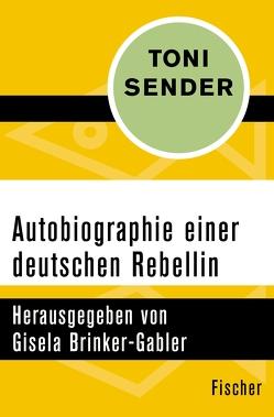Autobiographie einer deutschen Rebellin von Brinker-Gabler,  Gisela, Sender,  Toni, Stein,  Brigitte