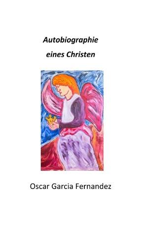 Autobiographie eines Christen von Garcia Fernandez,  Oscar