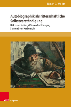 Autobiographik als ritterschaftliche Selbstverständigung von Moritz,  Tilman G.