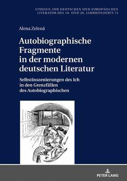 Autobiographische Fragmente in der modernen deutschen Literatur von Zelená,  Alena