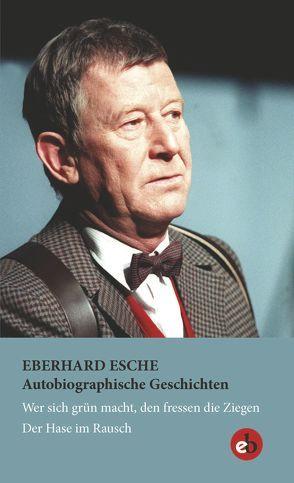Autobiographische Geschichten von Esche,  Eberhard