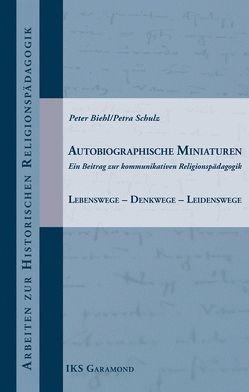 Autobiographische Miniaturen von Biehl,  Peter, Lachmann,  Rainer, Schönfeld,  Heidi, Schulz,  Petra