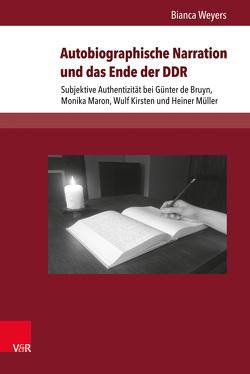 Autobiographische Narration und das Ende der DDR von Weyers,  Bianca