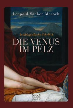 Autobiographische Schrift und die Venus im Pelz von Sacher-Masoch,  Leopold