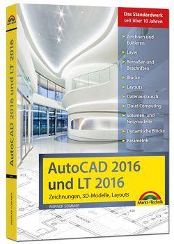 AutoCAD 2016 und LT2016 Zeichnungen, 3D-Modelle, Layouts (Kompendium / Handbuch) inkl. Beileger für Version 2017 mit allen NEUHEITEN der 2017er Version von Sommer,  Werner