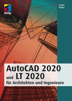 AutoCAD 2020 und LT 2020 für Architekten und Ingenieure von Ridder,  Detlef