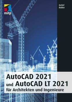 AutoCAD 2021 und AutoCAD LT 2021 für Architekten und Ingenieure von Ridder,  Detlef