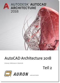 AutoCAD Architecture 2018 Teil 2 von Kehle,  Christina