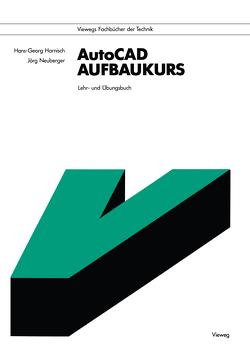 AutoCAD-Aufbaukurs von Harnisch,  Hans Georg