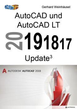 AutoCAD und AutoCAD LT 2019, 2018, 2017 Update von Weinhäusel,  Gerhard