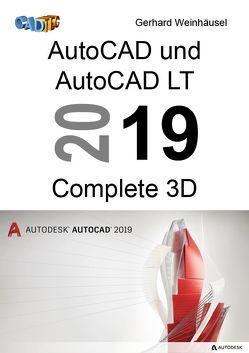 AutoCAD und AutoCAD LT 2019 Complete 3D von Weinhäusel,  Gerhard