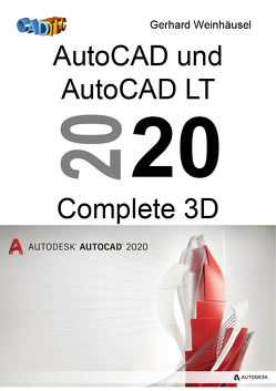AutoCAD und AutoCAD LT 2020 Complete 3D von Weinhäusel,  Gerhard