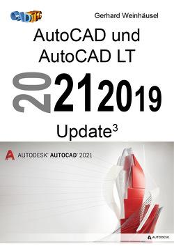 AutoCAD und AutoCAD LT 2021, 2020, 2019 Update von Weinhäusel,  Gerhard