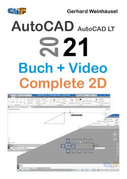 AutoCAD und AutoCAD LT 2021: Buch und Video – Complete 2D von Weinhäusel,  Gerhard
