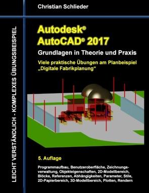 Autodesk AutoCAD 2017 – Grundlagen in Theorie und Praxis von Schlieder,  Christian