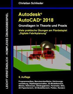 Autodesk AutoCAD 2018 – Grundlagen in Theorie und Praxis von Schlieder,  Christian