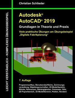 Autodesk AutoCAD 2019 – Grundlagen in Theorie und Praxis von Schlieder,  Christian