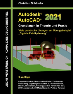 Autodesk AutoCAD 2021 – Grundlagen in Theorie und Praxis von Schlieder,  Christian