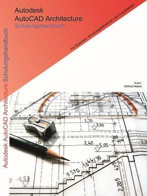 Autodesk AutoCAD Architecture Schulungshandbuch von Nelkel,  Wilfried