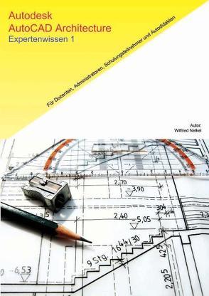 Autodesk AutoCAD Architecture von Nelkel,  Wilfried