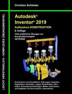 Autodesk Inventor 2019 – Aufbaukurs Konstruktion von Schlieder,  Christian