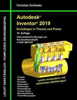 Autodesk Inventor 2019 – Grundlagen in Theorie und Praxis von Schlieder,  Christian