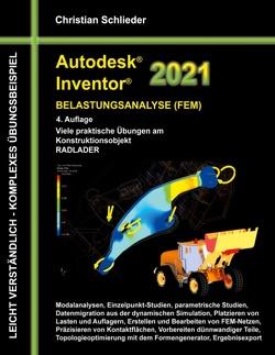 Autodesk Inventor 2021 – Belastungsanalyse (FEM) von Schlieder,  Christian