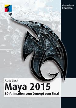 Autodesk Maya 2015 von N. Ostermann,  Alexander