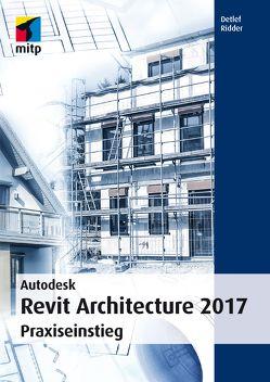 Autodesk Revit Architecture 2017 von Ridder,  Detlef