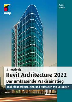 Autodesk Revit Architecture 2022 von Ridder,  Detlef