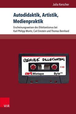 Autodidaktik, Artistik, Medienpraktik von Kerscher,  Julia, Schlüter,  Ralf