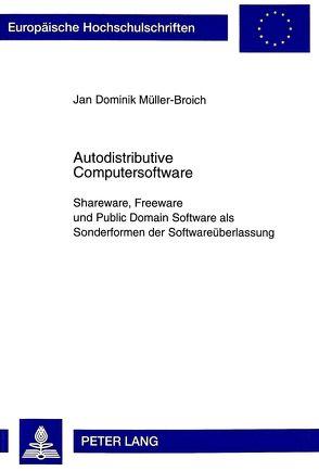 Autodistributive Computersoftware von Müller-Broich,  Jan Dominik