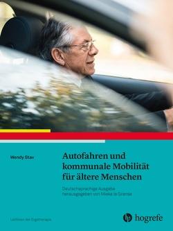 Autofahren und kommunale Mobilität für ältere Menschen von Stav,  Wendy