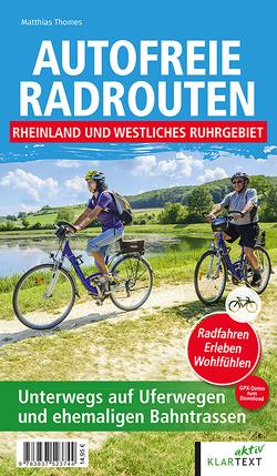 Autofreie Radrouten Nordrhein-Westfalen: Nordrhein von Thomes,  Matthias