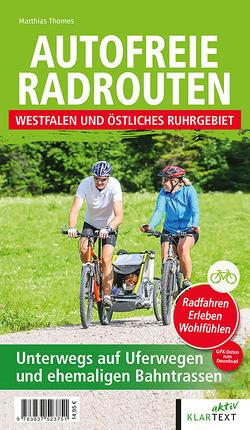 Autofreie Radrouten Nordrhein-Westfalen: Westfalen von Thomes,  Matthias