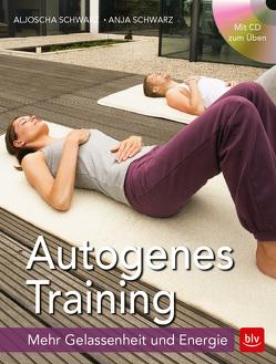 Autogenes Training von Schwarz,  Aljoscha, Schwarz,  Anja