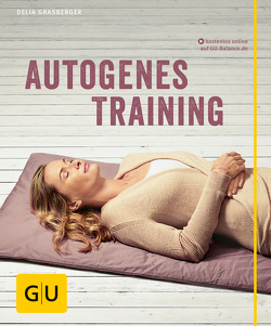 Autogenes Training von Grasberger,  Delia