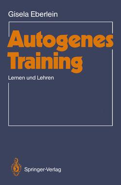 Autogenes Training von Eberlein,  Gisela
