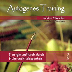 Autogenes Training von Straucher,  Andrea