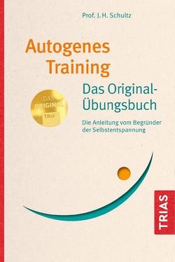 Autogenes Training Das Original-Übungsbuch von Schultz,  J.H.