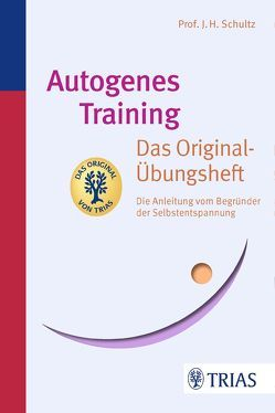 Autogenes Training Das Original-Übungsheft von Schultz,  J.H.